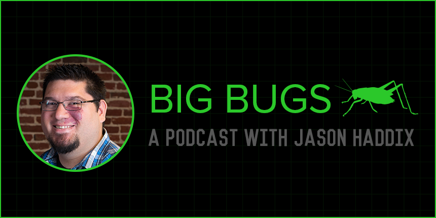 Monthly 'Big Bugs' Podcast